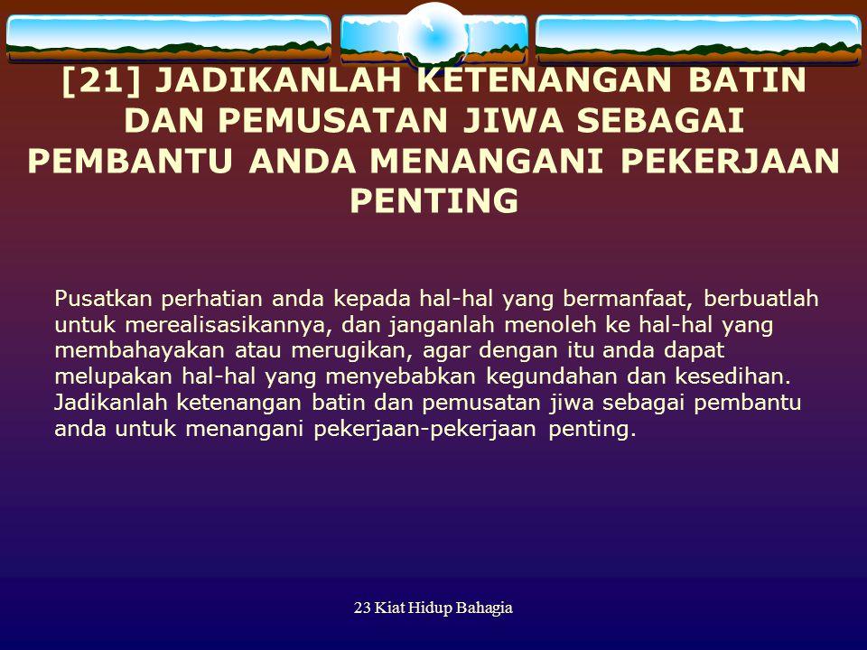 [21] JADIKANLAH KETENANGAN BATIN DAN PEMUSATAN JIWA SEBAGAI PEMBANTU ANDA MENANGANI PEKERJAAN PENTING